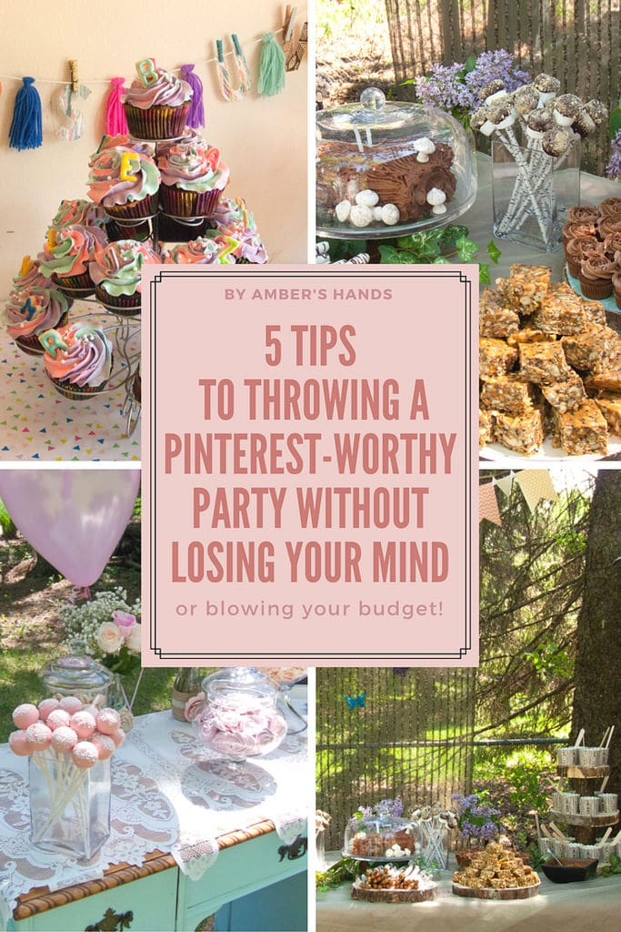 Tips For Throwing A Pinterest-Level Party Without Losing Your Mind! - by amber's hands - Have you ever wanted to throw a gorgeous party but think you can't? You can!